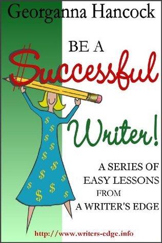 Article Ideas (Be a Successful Writer! (Vol. 4)) Georganna Hancock