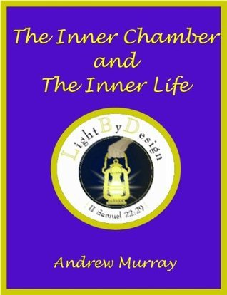 The Inner Chamber And The Inner Life (1905) Andrew Murray