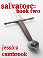 Salvatore: Book Two  by  Jessica Cambrook