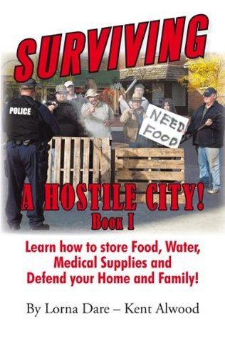 Surviving a Hostile City!  by  Kent Alwood and Lorna Dare