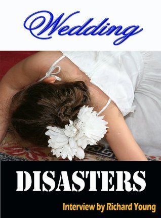 Wedding Disasters  by  Richard Young