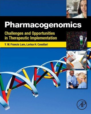Pharmacogenomics: Challenges and Opportunities in Therapeutic Implementation Yui-Wing Francis Lam