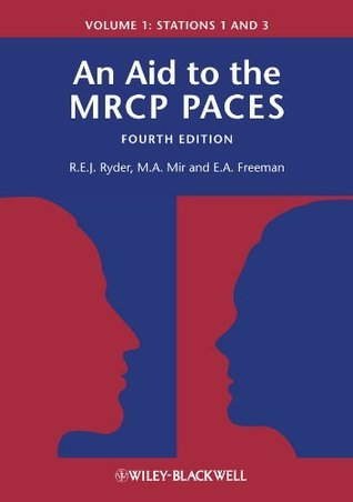 An Aid to the MRCP PACES: Volume 1: Stations 1 and 3 Robert E.J. Ryder