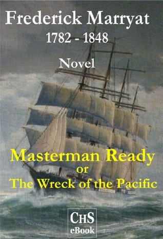 Masterman Ready or The wreck of the Pacific  by  Frederick Marryat