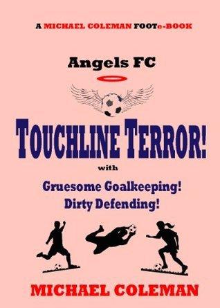 Touchline Terror!  by  Michael Coleman