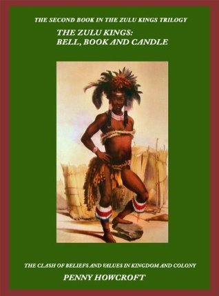 The Zulu Kings: Bell, Book and Candle Penny Howcroft