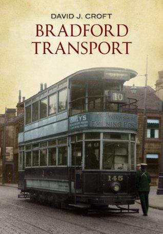 Bradford Transport  by  David J. Croft