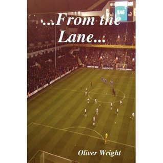 ...From The Lane..  by  Oliver Wright