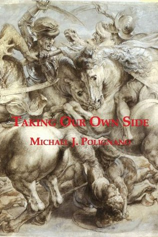 Taking Our Own Side  by  Michael J. Polignano