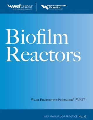 Biofilm Reactors  by  Water Environment Federation
