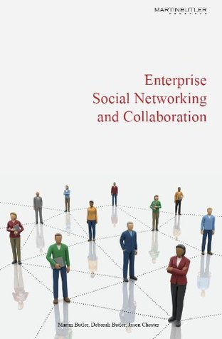 Enterprise Social Networking and Collaboration  by  Jason Chester