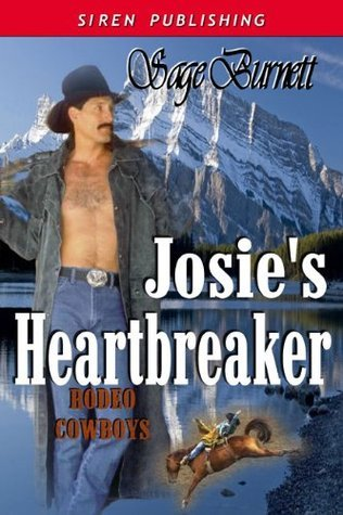Josies Heartbreaker (Rodeo Cowboy, #3) Sage Burnett