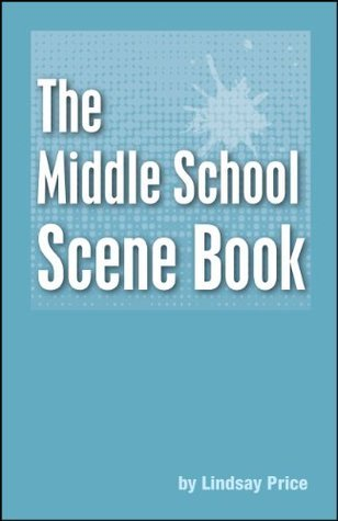 The Middle School Scene Book  by  Lindsay Price
