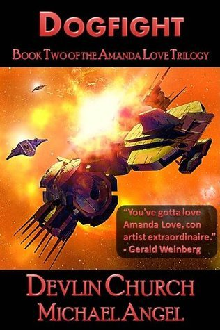 Dogfight - Book Two of the Amanda Love Trilogy Michael Angel