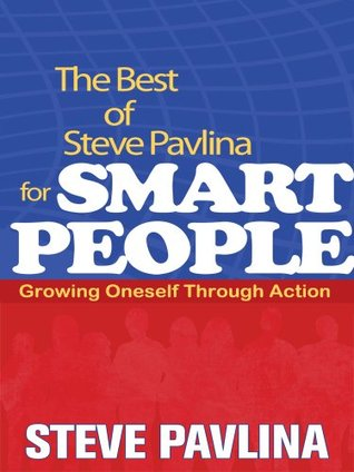 The Best of Steve Pavlina Steve Pavlina