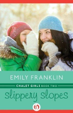 Slippery Slopes (Chalet Girls, #2)  by  Emily Franklin