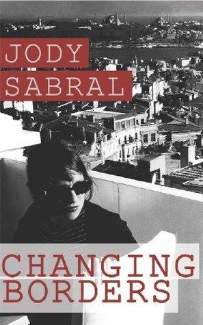 Changing Borders Jody Sabral