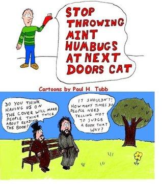Stop Throwing Mint Humbugs at Next Doors Cat Paul H. Tubb