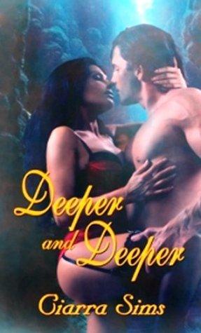 Deeper and Deeper Ciarra Sims
