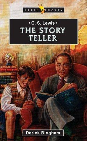 C.S Lewis: The Story Teller  by  Derick Bingham