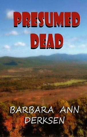 Presumed Dead (2nd. book in the Wilton/Strait mystery series)  by  Barbara Ann Derksen