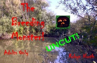 The Breeding Monster!  by  Robyn North