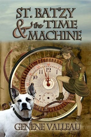 St. Batzy and the Time Machine  by  Genene Valleau