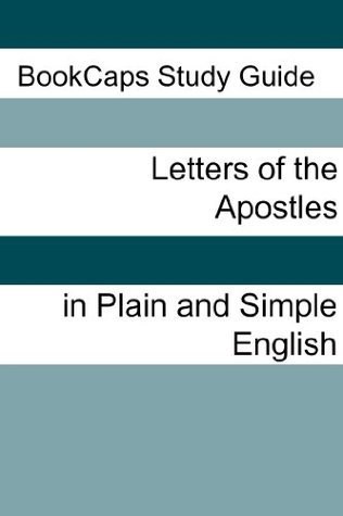The Letters of the Apostles In Plain and Simple English  by  BookCaps
