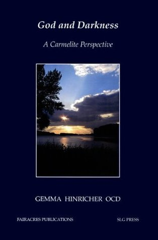 God and Darkness: A Carmelite Perspective Gemma Hinricher Ocd
