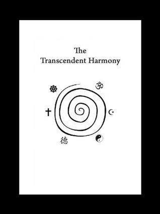 The Transcendent Harmony  by  Brendan Padraic OReilly