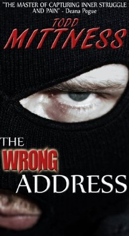The Wrong Address  by  Todd Mittness