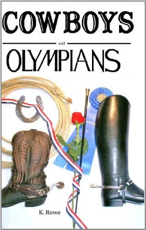 Cowboys and Olympians  by  K. Rowe