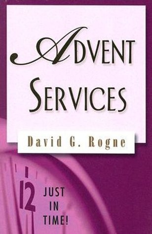 Just in Time! Advent Services (Just in Time!  by  David G. Rogne