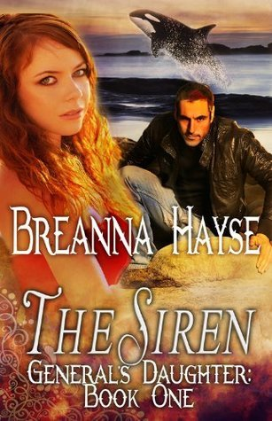 The Siren, The Generals Daughter Book One Breanna Hayse