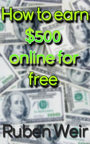 Become a Beast - How to make $500 a day online - 3 simple methods Ruben Weir