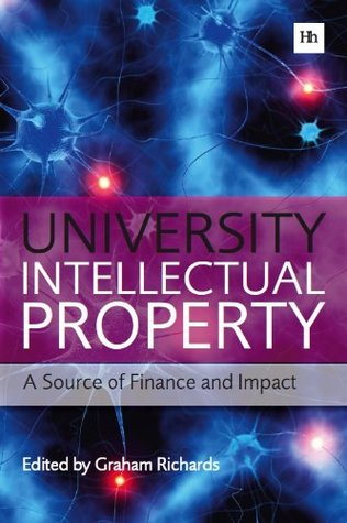 University Intellectual Property: A Source of Finance and Impact Graham Richards