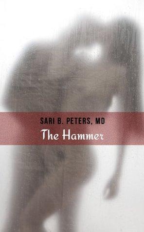 The Hammer (Medical School Sluts 102) Sari Peters