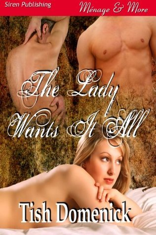 The Lady Wants It All [Sequel to The Lady Dares] Tish Domenick