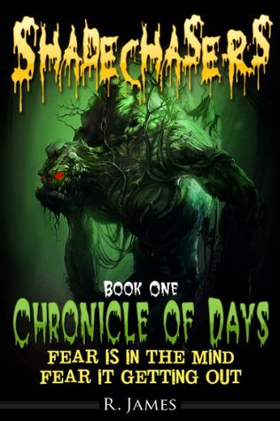 Shadechasers: Book One: Chronicle of Days R.  James