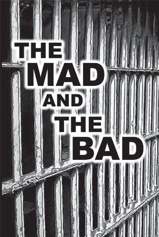 The Mad and The Bad  by  John Hale