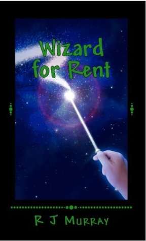 Wizard for Rent  by  R.J. Murray