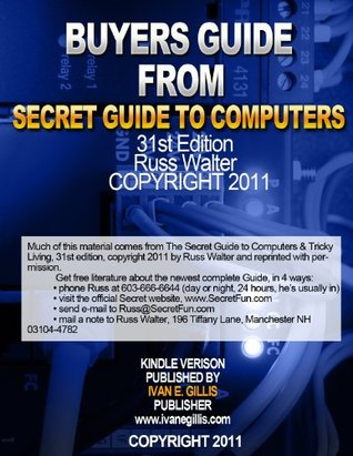 Buyers Guide from Secret Guide to Computers  by  Ivan Gillis
