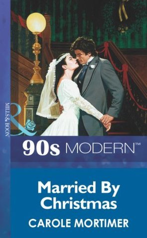 Married By Christmas Carole Mortimer