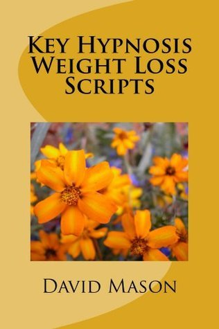 Key Hypnosis Weight Loss Scripts  by  David Mason
