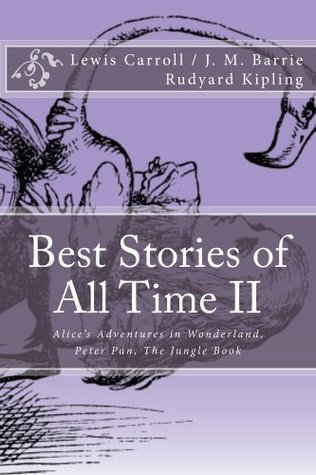 Best Stories of All Time II Alices Adventures in Wonderland, Peter Pan, The Jungle Book. Editorial Medí