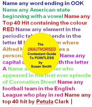 The Unauthorised Contestant Guide To Pointless  by  Susan Smith