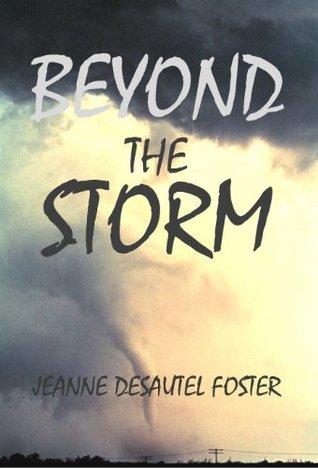 Beyond the Storm Jeanne Desautel Foster