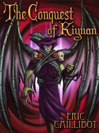 The Conquest of Kiynan  by  Eric P Caillibot