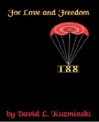 For Love and Freedom David L. Kuzminski