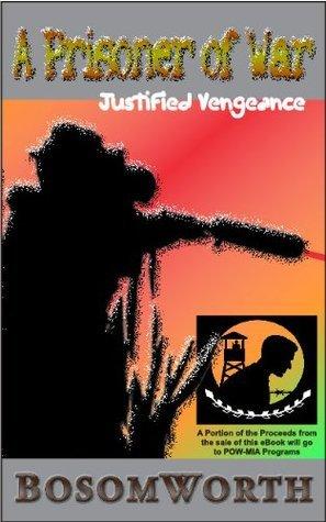 A Prisoner of War - Justified Vengeance W. Bosomworth Pattison III